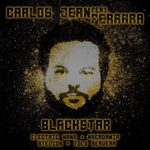 Carlos Jean - Blackstar ft. Ferrara, Electric Nana, Macadamia, Stelion & Tolo Severa
