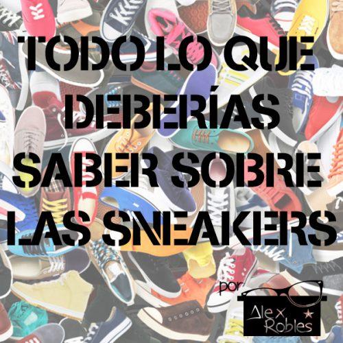 Todo lo que deberías saber sobre las sneakers