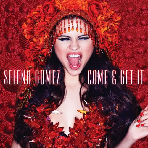 Selena Gomez - Come And Get It
