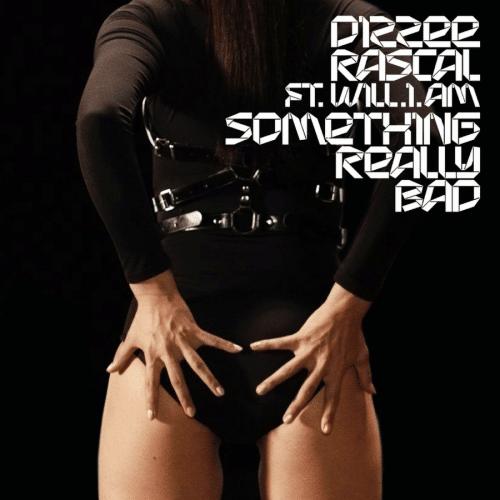 Dizzee Rascal - Something Really Bad ft. will.i.am