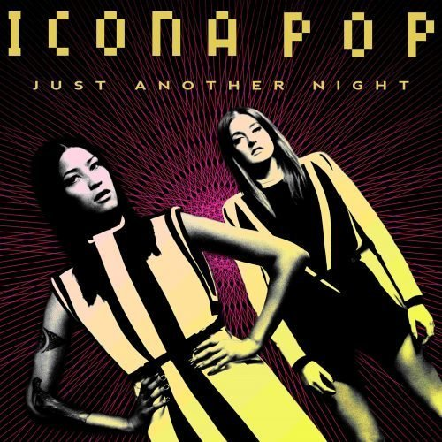 Icona Pop - Just Another Night Artwork
