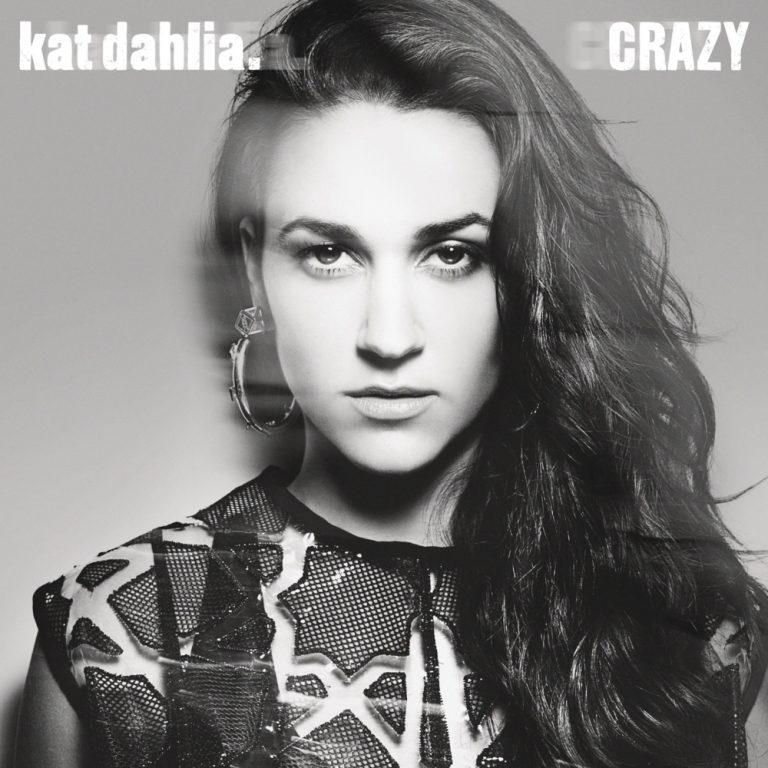 Kat Dahlia - Crazy