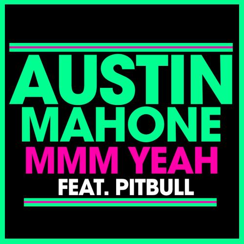 Autin Mahone - MMM Yeah ft. Pitbull