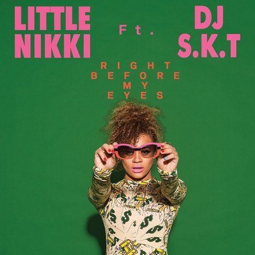 Little Nikki ft. DJ S.K.T - Right Before My Eyes