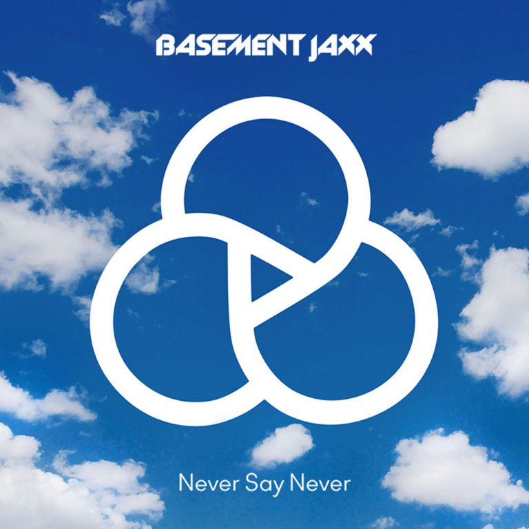 Basement Jaxx - Never Say Never ft. ETML