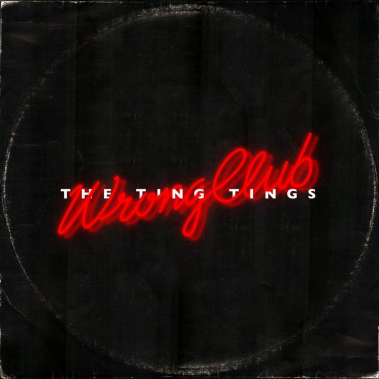 The Tings Tings - Wrong Club
