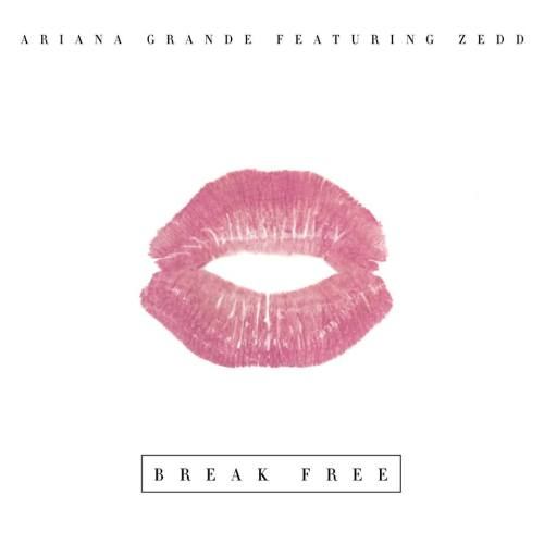 Ariana Grande- Break Free ft. Zedd