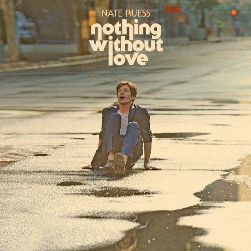 Nate Ruess - Nothing Without Love