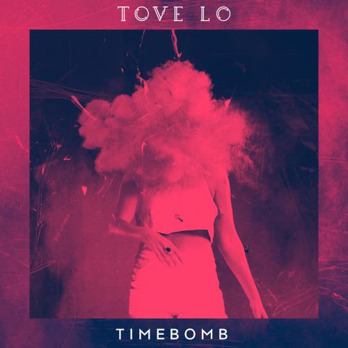 Tove Lo - Timebomb