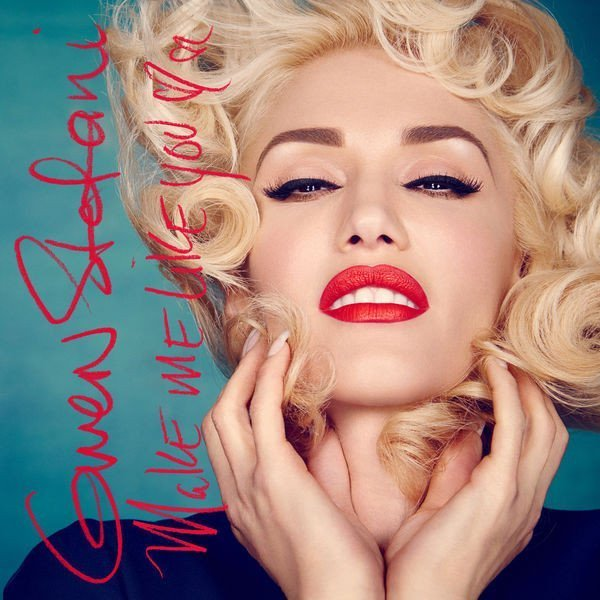 Gwen Stefani - Make Me Like You