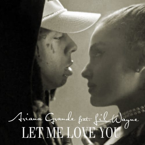 Ariana Grande - Let Me Love You ft. Lil Wayne
