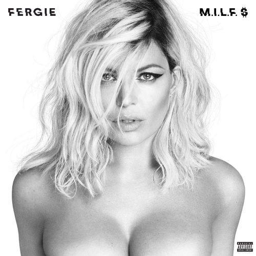 Fergie - M.I.L.F.$