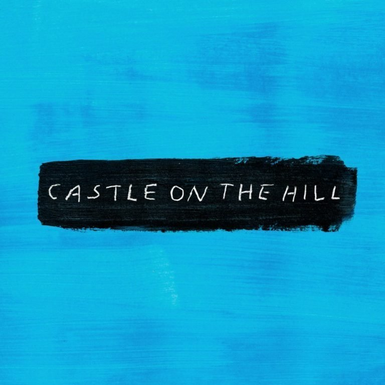 Ed Sheeran – Castle On The Hill