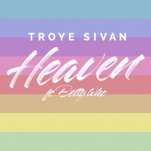 Troye Sivan - Heaven ft. Betty Who