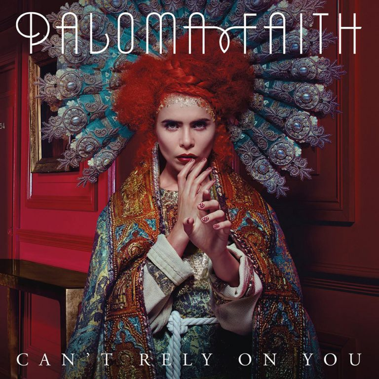 Paloma Faith – Can't Rely On You
