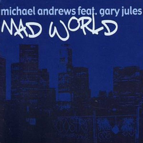Michael Andrews ft. Gary Jules - Mad World