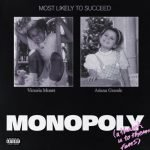 Ariana Grande and Victoria Monét - MONOPOLY