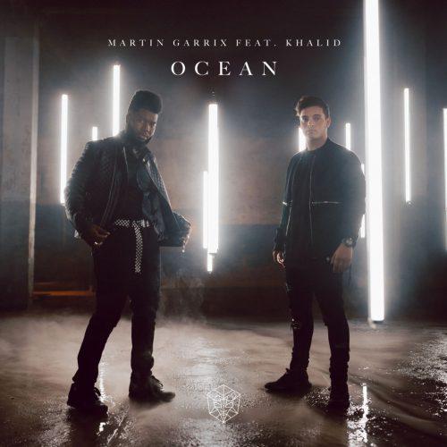 Martin Garrix ft. Khalid - Ocean
