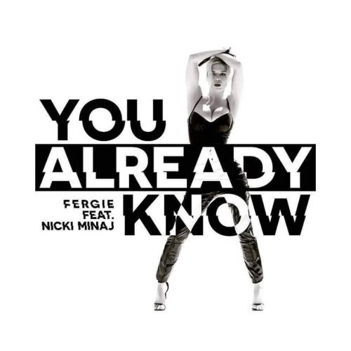 Fergie - You Already Know ft. Nicki Minaj