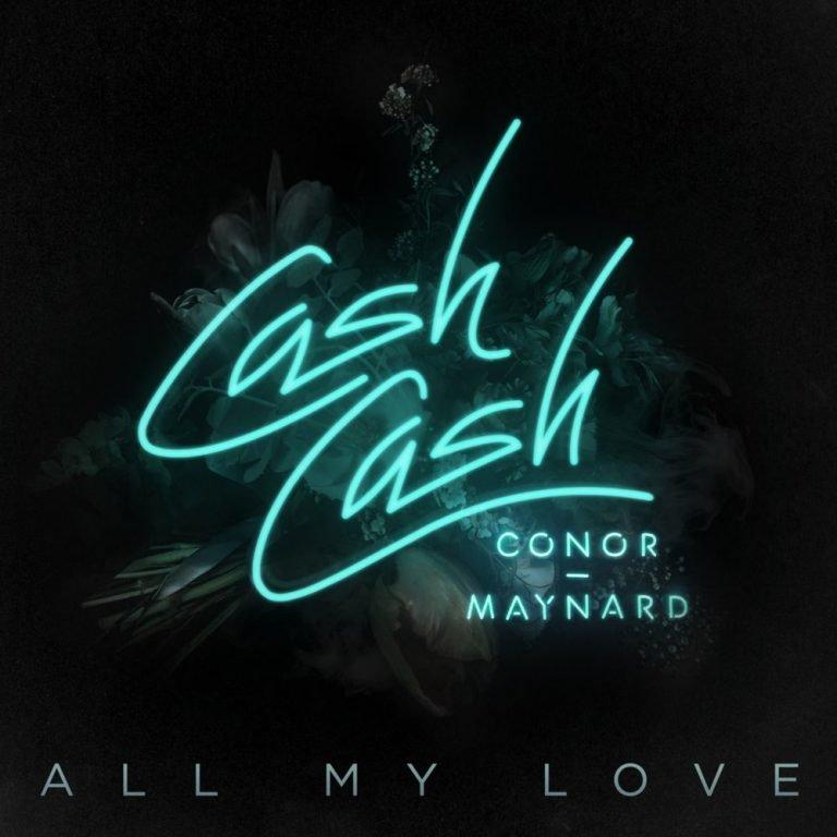 Cash Cash - All My Love ft. Conor Maynard