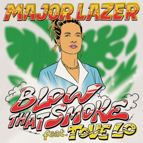 Major Lazer - Blow That Smoke ft. Tove Lo