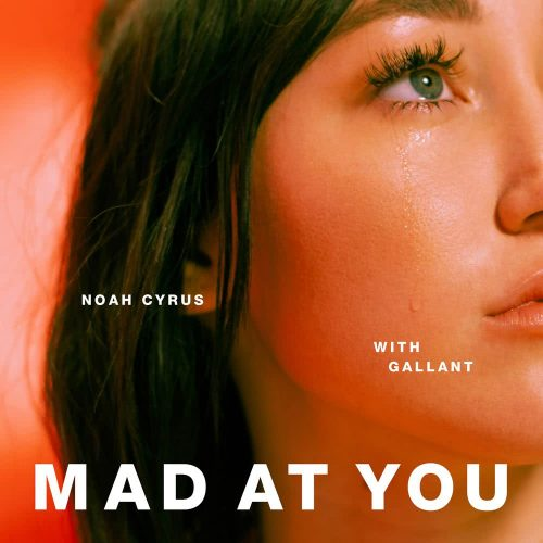 Noah Cyrus with Gallant - Mad at You