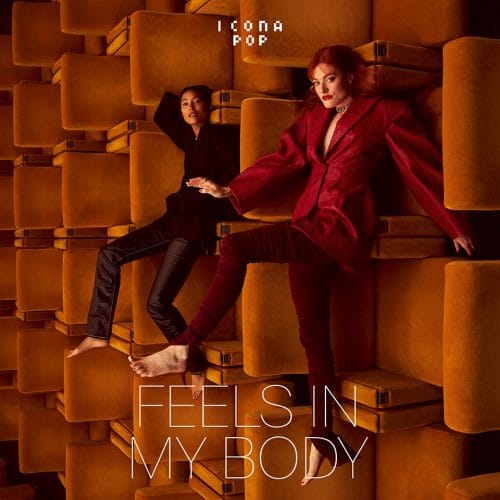 Icona Pop - Feels In My Body